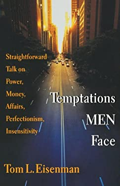 Temptations Men Face: Straightforward Talk on Power, Money, Affairs, Perfectionism, Insensitivity 9780830813797