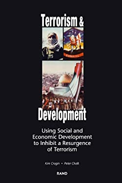 Terrorism and Development: Using Social and Economic Development Policies to Inhibit a Resurgence of Terrorism 9780833033086