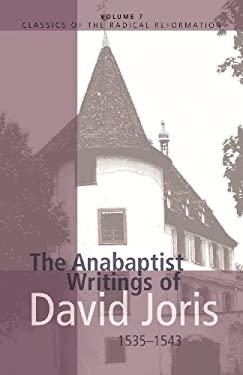 The Anabaptist Writings of David Joris: 1535-1543 9780836131130