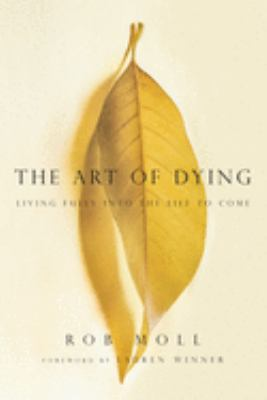 The Art of Dying: Living Fully Into the Life to Come 9780830837366
