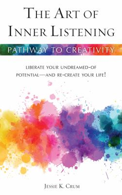 An Art of Inner Listening: Liberate Your Undreamed-Of Potential - And Re-Create Your Life! 9780835603034