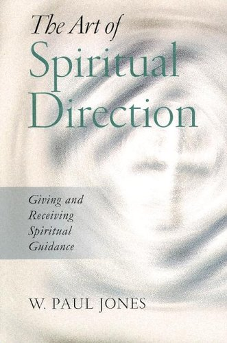 The Art of Spiritual Direction: Giving and Receiving Spiritual Guidance 9780835809832