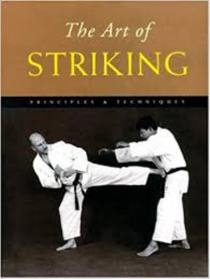 The Art of Striking: Principles & Techniques 9780834804951
