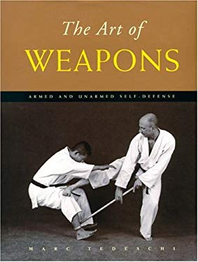 The Art of Weapons: Armed and Unarmed Self-Defense 9780834805408