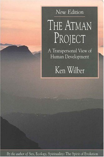 The Atman Project: A Transpersonal View of Human Development 9780835607308