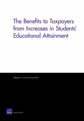 The Benefits to Taxpayers from Increases in Students' Educational Attainment 9780833047427
