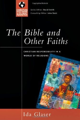 The Bible and Other Faiths: Christian Responsibility in a World of Religions