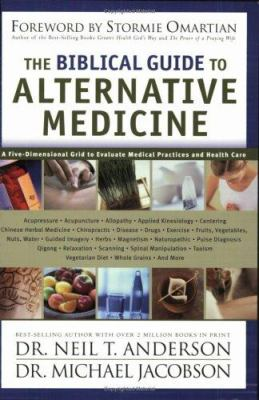 The Biblical Guide to Alternative Medicine 9780830730834