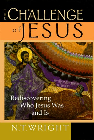 The Challenge of Jesus: Rediscovering Who Jesus Was and Is 9780830822003