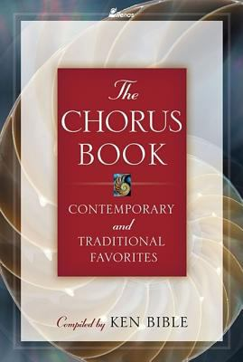 The Chorus Book: Contemporary and Traditional Favorites 9780834173408