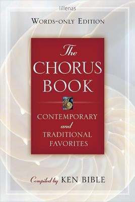 The Chorus Book, Words-Only Edition: Contemporary and Traditional Favorites 9780834173682