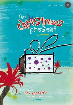 The Christmas Present: An Easy-To-Sing, Easy-To-Stage Christmas Musical for Children 9780834175594