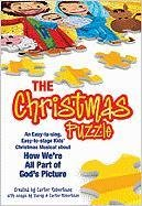 The Christmas Puzzle: An Easy-To-Sing, Easy-To-Stage Kids' Christmas Musical about How We're All Part of God's Picture 9780834177840
