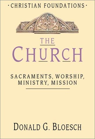 The Church: Sacraments. Worship, Ministry, Mission