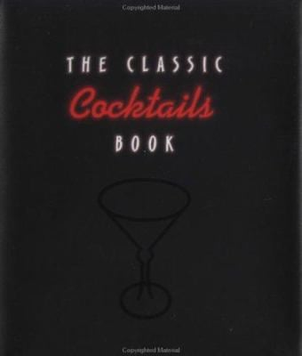 The Classic Cocktails Book 9780836267969