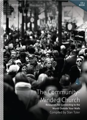 The Community-Minded Church: Resources for Connecting with the World Outside Your Walls [With Paperback Book] 9780834122772