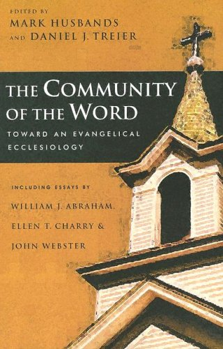 The Community of the Word: Toward an Evangelical Ecclesiology 9780830827978