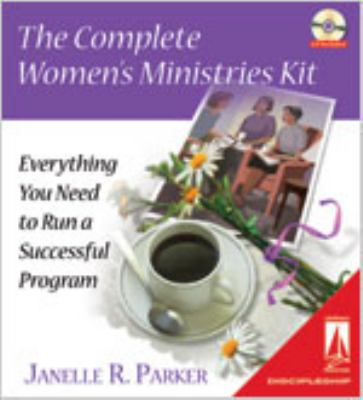 The Complete Women's Ministries Kit: Everything You Need to Run a Successful Program [With CD] 9780834123090