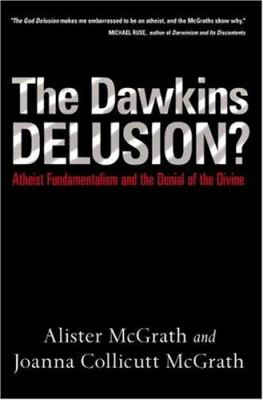 The Dawkins Delusion?: Atheist Fundamentalism and the Denial of the Divine 9780830834464