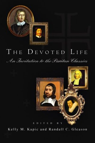 The Devoted Life: An Invitation to the Puritan Classics 9780830827947