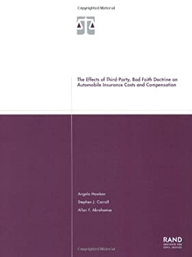 The Effects of Third-Party Bad Faith Doctrine on Automobile Insurance Costs and Compensation 2001 9780833030344