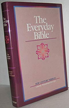 The Everyday Bible: New Century Version: Clearly Translated for Life