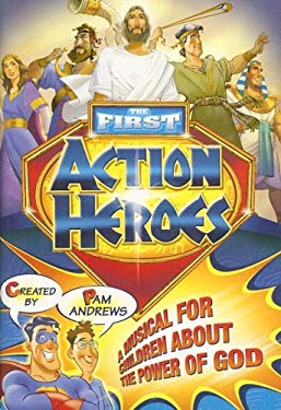 The First Action Heroes: A Musical for Children about the Power of God 9780834174719