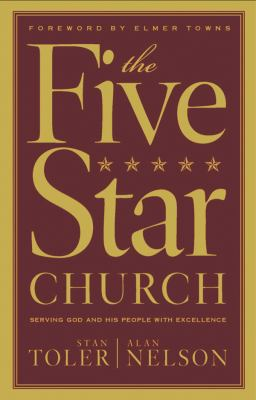 The Five Star Church: Serving God and His People with Excellence 9780830723508