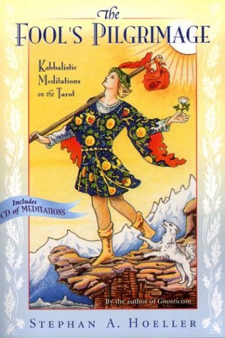 The Fool's Pilgrimage: Kabbalistic Meditations on the Tarot [With CD] 9780835608398