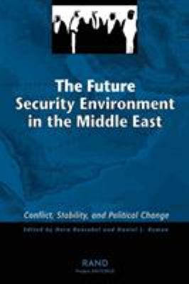 The Future Security Environment in the Middle East: Conflict, Stability, and Political Change 9780833032904