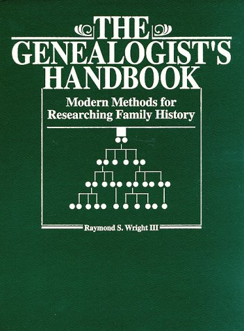 The Genealogist's Handbook: Modern Methods for Researching Family History 9780838906255