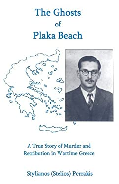 The Ghosts of Plaka Beach: A True Story of Murder and Retribution in Wartime Greece 9780838640906