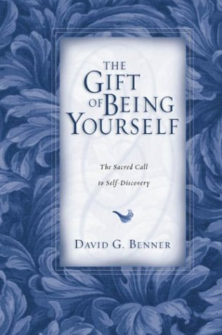 The Gift of Being Yourself: The Sacred Call to Self-Discovery 9780830832453