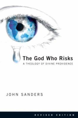 The God Who Risks: A Theology of Divine Providence 9780830828371