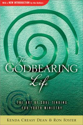 The Godbearing Life: The Art of the Soul 9780835808583