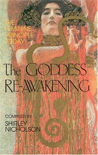 The Goddess Re-Awakening: The Feminine Principle Today 9780835606424