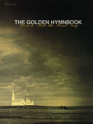 The Golden Hymnbook: Music to Make the Heart Sing 9780834190719