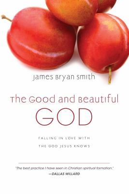 The Good and Beautiful God: Falling in Love with the God Jesus Knows 9780830835317