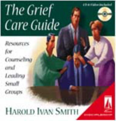 The Grief Care Guide: Resources for Counseling and Leading Small Groups [With Video and CD] 9780834119840