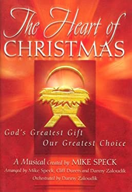 The Heart of Christmas: God's Greatest Gift, Our Greatest Choice 9780834174283
