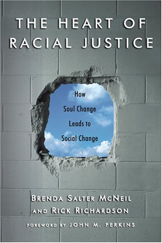 The Heart of Racial Justice: How Soul Change Leads to Social Change 9780830832699