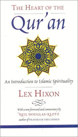 The Heart of the Qur'an: An Introduction to Islamic Spirituality 9780835608220