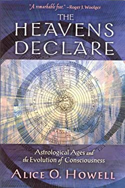 The Heavens Declare: Astrological Ages and the Evolution of Consciousness 9780835608350