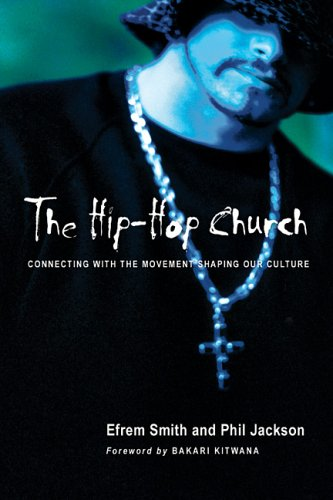 The Hip-Hop Church: Connecting with the Movement Shaping Our Culture 9780830833290