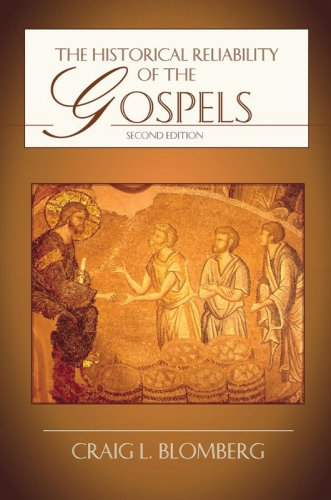 The Historical Reliability of the Gospels 9780830828074