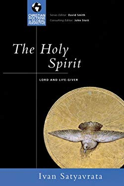 The Holy Spirit: Lord and Life-Giver 9780830833078