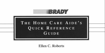 The Home Care Aide's Quick Reference Guide 9780835953214