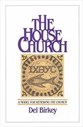 The House Church: A Model for Renewing the Church 3642894