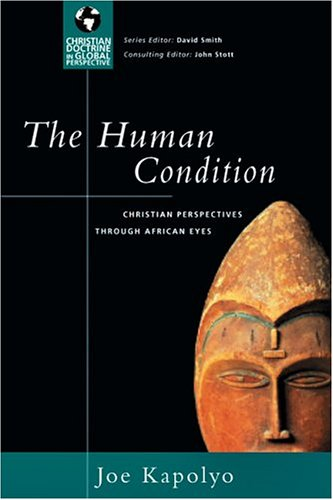 The Human Condition: Christian Perspectives Through African Eyes 9780830833023