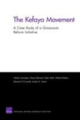 The Kefaya Movement: A Case Study of a Grassroots Reform Initiative 9780833045485